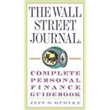 The Wall Street Journal. Complete Personal Finance Guidebook (The Wall Street Journal Guidebooks) ~ Jeff D. Opdyke