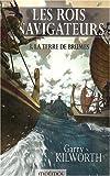 echange, troc Garry Kilworth - Les Rois navigateurs, Tome 3 : La Terre de Brumes