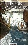 Les Rois navigateurs, Tome 3 : La Terre de Brumes par Kilworth
