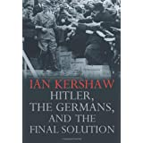 Hitler, The Germans, and the Final Solutionby Ian Kershaw