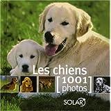Les chiens : 1001 Photospar Fran�oise Huart