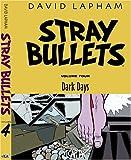 Stray Bullets Vol. 4: Dark Days (Stray Bullets (Graphic Novels)) (0972714596) by Lapham, David