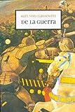 de La Guerra (Spanish Edition)
