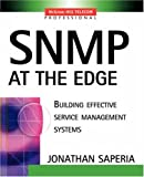 SNMP at the edge :  building effective service management systems /