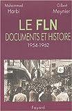 echange, troc Gilbert Meynier, Mohammed Harbi - Le FLN : Documents et histoire, 1954-1962
