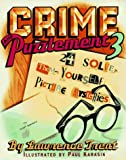 img - for Crime and Puzzlement 3: 24 Solve Them Yourself Picture Mysteries book / textbook / text book