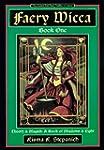 Faery Wicca Book One: Theory & Magic:...