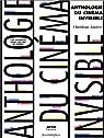 Anthologie du cin�ma invisible : 100 sc�narios pour 100 ans de cin�ma par Janicot