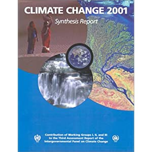 Climate Change 2001: Synthesis Report: Third Assessment Report of the Intergovernmental Panel on Climate Change Robert T. Watson