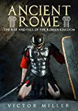 img - for Ancient Rome: The Rise and Fall of the Roman Kingdom book / textbook / text book