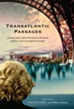 img - for Transatlantic Passages: Literary and Cultural Relations between Quebec and Francophone Europe book / textbook / text book