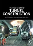Introduction to Tunnel Construction (Applied Geotechnics) (0415468426) by Chapman, David