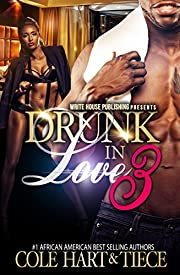 Drunk In Love 3: An Original Love Story