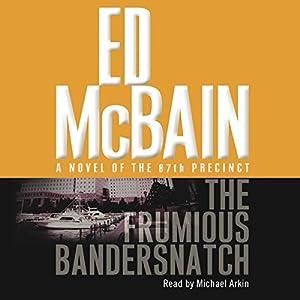 Frumious Bandersnatch: A Novel of the 87th Precinct | [Ed McBain]