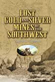 Lost Gold and Silver Mines of the Southwest