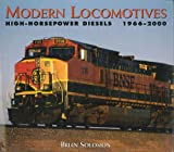 Modern Locomotives: High Horsepower Diesels 1966-2000