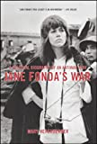 Jane Fonda's War: A Political Biography Of An Antiwar Icon