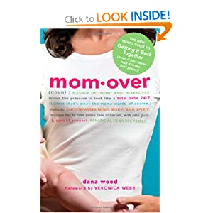 Momover: The New Mom's Guide to Getting It Back Together (even if you never had it in the first place!) [Paperback]
