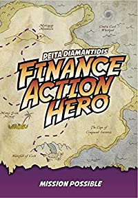 Finance Action Hero: Mission Possible by Peita Diamantidis ebook deal