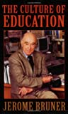 The Culture of Education (0674179536) by Jerome Bruner
