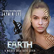 Earth: A Walker Saga, Book 7 | [Jaymin Eve]