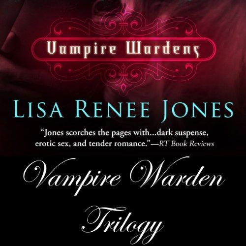 Vampire Wardens #1-3  - Lisa Renee Jones