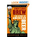 Ambitious Brew: The Story of American Beer