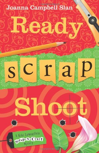 Image of Ready, Scrap, Shoot (A Kiki Lowenstein Scrap-N-Craft Mystery)