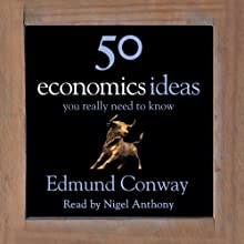 50 Economics Ideas You Really Need to Know (       UNABRIDGED) by Edmund Conway Narrated by Nigel Anthony