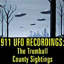 911 UFO Recordings: The Trumball County Sightings  by Reality Entertainment Narrated by uncredited