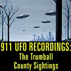 911 UFO Recordings: The Trumball County Sightings Rede von  Reality Entertainment Gesprochen von:  uncredited
