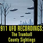 911 UFO Recordings: The Trumball County Sightings |  Reality Entertainment