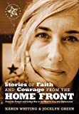 img - for Stories of Faith and Courage from the Home Front (Battlefields & Blessings) book / textbook / text book