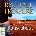 The Rouseabout (       UNABRIDGED) by Rachael Treasure Narrated by Miranda Nation