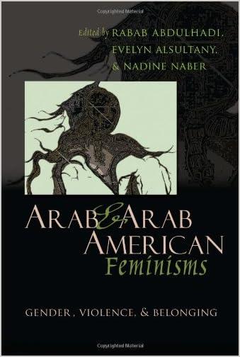 Arab & Arab American feminisms : gender, violence, & belonging