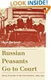 Russian Peasants Go to Court: Legal Culture in the Countryside, 1905-1917