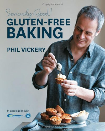 Seriously Good! Gluten-free Baking: In Association with Coeliac UK