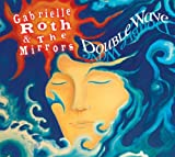 echange, troc Gabrielle Roth & The Mirrors - Double Wave
