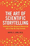 img - for The Art of Scientific Storytelling: Transform Your Research Manuscript using a Step-by-Step Formula (Volume 1) by Luna, Rafael E (2013) Paperback book / textbook / text book