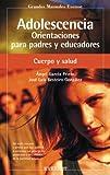 Adolescencia : orientaciones para padres y educadores