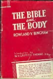 img - for The Bible and the body: Or healing in the scriptures book / textbook / text book