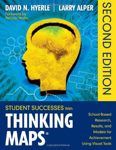 Student Successes With Thinking Maps®: School-Based Research, Results, And Models For Achievement Using Visual Tools front-1064620
