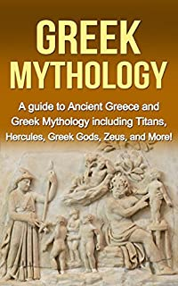 (FREE on 3/4) Greek Mythology: A Guide To Ancient Greece And Greek Mythology Including Titans, Hercules, Greek Gods, Zeus, And More! by Adrian Baros - http://eBooksHabit.com