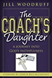 The Coachs Daughter, A Journey Into Gods Faithfulness