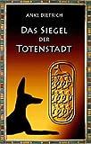 Das Siegel der Totenstadt: Ein Grabr�uberroman aus dem alten �gypten zur Zeit von Ramses II