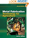 Metal Fabrication Technology for Agri...