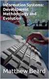 Information Systems: Development Methodology and Evolution