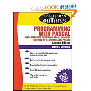 Schaum's Outline of Programming with Pascal: With Emphasis on Turbo PASCAL and with Features of Standard ANSI PASCAL (Schaum's Outline Series)