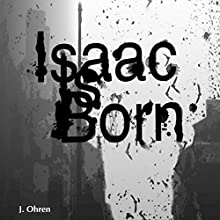 Isaac Is Born (       UNABRIDGED) by Joel F. Ohren Narrated by Christy Lynn