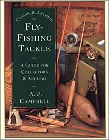 Classic antique fly fishing tackle a guide for for Amazon fishing equipment